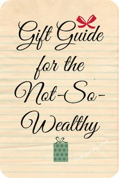 Gift Guide for the Not-So-Wealthy
