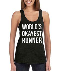 Love this Black 'World's Okayest Runner' Tank on #zulily! #zulilyfinds