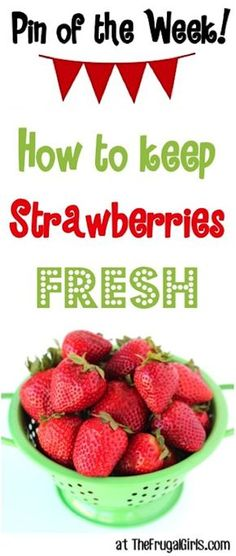 Pin of the Week: How to Keep Strawberries Fresh!