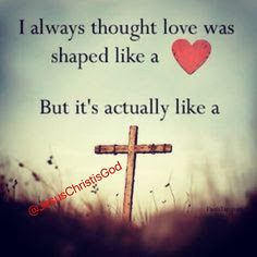 11 Godly Insights for Today - Jesus Quote - Christian Quote - I always thought love was shaped like a heart But it's actually like a cross. The post 11 Godly Insights for Today appeared first on Gag Dad. Bible Verses Quotes, Faith Quotes, Me Quotes, Scriptures, Bible Quotes For Women, Bible Verse Pictures, Drake Quotes, Godly Quotes, People Quotes