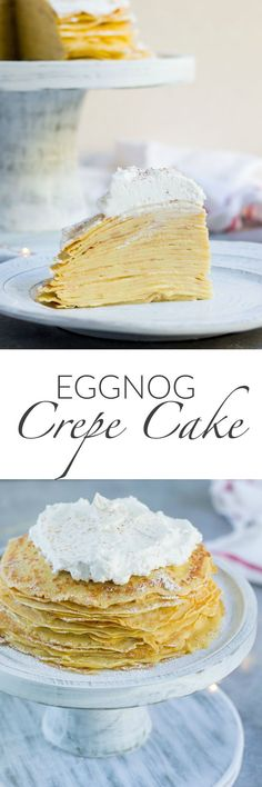 This eggnog crepe cake is a show stopping holiday dessert, with layers upon layers of delicate crepes filled with eggnog pastry cream.