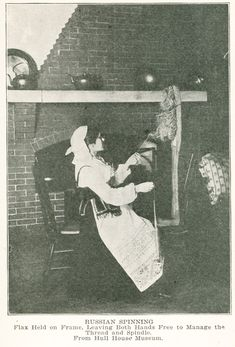 Russian Spinning  Flax held on a frame, leaving both hands free to mange the thread  and spindle.  From Hull House Museum