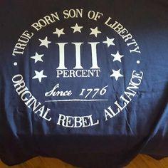 Customer Photo: Three Percent. Three Percenter. True Born Son of Liberty. Original Rebel Alliance T-Shirt.