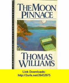 Moon Pinnace (9780385242479) Thomas Williams , ISBN-10: 0385242476  , ISBN-13: 978-0385242479 ,  , tutorials , pdf , ebook , torrent , downloads , rapidshare , filesonic , hotfile , megaupload , fileserve