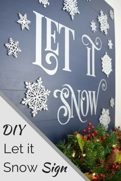 Make this Let it Snow sign to adorn your mantel and enjoy snuggling up by the fireplace sipping hot cocoa all winter long! #winterdecor #christmasdecor #letitsnow #diychristmasdecor #xmasdecor #winter
