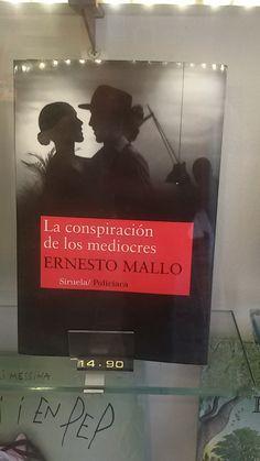 """""""La conspiración de los mediocres"""" d'Erneto Mallo. Siruela Policiaca."""