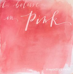 {I believe in Pink}
