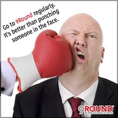 So, you're not even halfway through your work week and your co-workers are driving you NUTS! What do you do?   Put on a pair of gloves and ... DON'T punch them in the face!   Instead, take your frustrations out with a fast, effective full-body workout at 9Round, which takes ONLY 30 minutes and with NO class times!   You'll FEEL great -- and if you keep it up -- you'll LOOK even better!   ALSO ... you'll be doing your co-workers a favor, while keeping your job, too!
