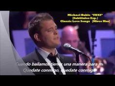 """Michael Buble """"Sway"""" {Subtitulos Esp.} ¸.•*¨*• ♪♫"""