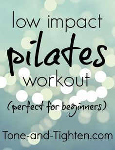 Low Impact Pilates Workout- Perfect for Beginners! #workout #fitness from Tone-and-Tighten.com