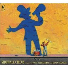 Sidewalk Circus by Paul Fleischman and Kevin Hawkes