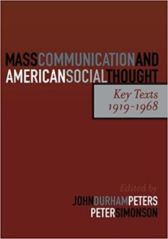 Mass Communication and American Social Thought: Key Texts, (Critical Media Studies: Institutions, Politics, and Culture) Used Book in Good Condition Communication Quotes, Mass Communication, How To Kill Mold, Book Cover Maker, Textbook Rental, Science Textbook, Chicago School, Library Science, Kindergarten Books