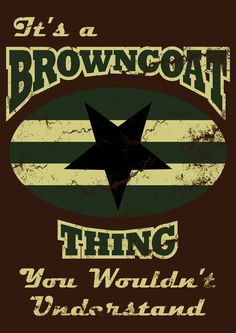 It's  a Browncoat Thing... Art Print