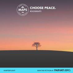 Let the beauty of nature inspire you to choose peace. Please sign and share the MAPS petition at Parvati.org.
