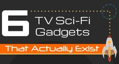 6 tv sci fi gadgets that already exists