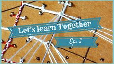 LET'S LEARN TOGETHER - EP. 2