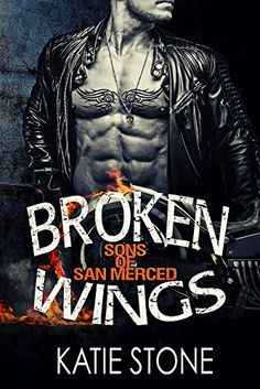 BROKEN WINGS (SONS OF SAN MERCED MOTORCYCLE CLUB BAD BOY ROMANCE) by Katie Stone http://www.amazon.com/dp/B01DTB3724/ref=cm_sw_r_pi_dp_YcEcxb1TPM5G0