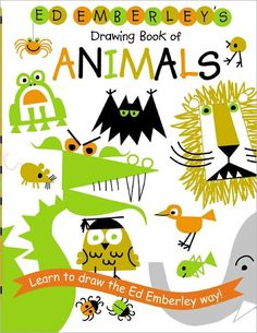 Ed Emberley's Drawing Book of Animals by Ed Emberley. Loved drawing the Lion, Gorilla and Dragon!