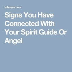 Signs You Have Connected With Your Spirit Guide Or Angel
