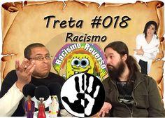 Treta #18 - Racismo