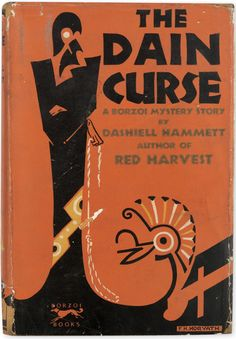 The Dain Curse. Dashiell Hammett. New York: F.H. Horvath, 1929. First edition. Original dust jacket.
