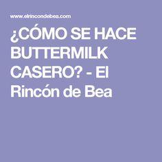 ¿CÓMO SE HACE BUTTERMILK CASERO? - El Rincón de Bea