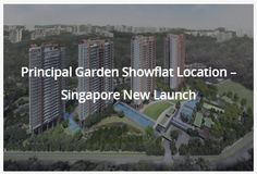 Principal Garden Showflat opening soon! REGISTER WITH US and we will update you on the timing!   Visit: www.buyrentsellcondo.com for more projects .