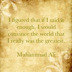 Quote - Mohammed Ali the greatest
