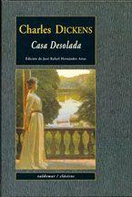 Casa Desolada (1853) representa, para Chesterton, el punto más alto de la madurez intelectual de Dickens, su obra central. Esther Summerson, abandonad...