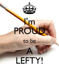 I write 'normally for a leftie, because I promised the nuns I would if they quit hitting my left hand with a ruler!!