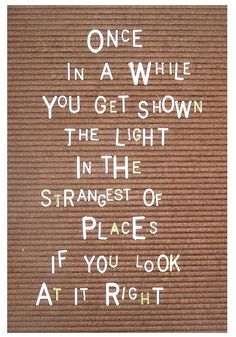 one of my favorite quotes - always reminds me to take another look from a new perspective....God Bless the Grateful Dead!!