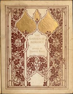 Decorative cover of 'The Garden of Romance' edited by Ernest Rhys. Published 1897 by Kegan Paul, Trench, Trubner & Co. Ltd.archive.org