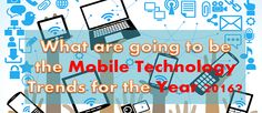 Read the Latest Predictions of the Mobile Technology Trends in 2016 Mobile Technology, Latest Technology, Technology News, Trends, Reading, Word Reading