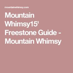 Mountain Whimsy15' Freestone Guide - Mountain Whimsy