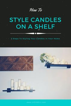 How To Style Candles On A Shelf