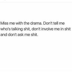 👌 👍 Idgaf about some he said/she said bs! Don't bother trying to waste my time on stupid drama. Life's too short to waste away on irrelevant things. Idgaf Quotes, Boss Bitch Quotes, Drama Quotes, Real Talk Quotes, Fact Quotes, Mood Quotes, Life Quotes, Drama Queen Quotes, Qoutes