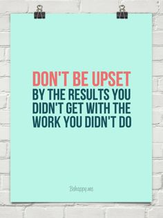 Don't be upset by the results you didn't get with the work you didn't do #95435