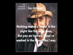 Don Williams. Good Ol' Boys Like Me.   Yeah Don Williams deserves 2 pins!