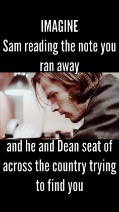 """""""Sam she wouldn't just take off like that!"""" """"Well she did Dean."""" """"Did we do something? What the hell!?"""" """"Apparently none of this is our fault according to this note."""""""