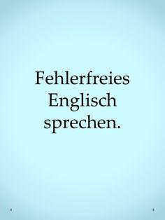 Englisch lernen und verbessern: Fehlerfreies Englisch sprechen.