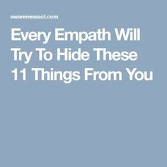 Every Empath Will Try To Hide These 11 Things From You
