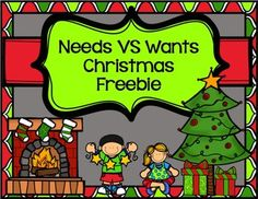 Christmas Freebie! This is a great center to help your students understand the differences between needs and wants during this season of giving.   Print, cut, and laminate the cards. Students sort the presents by if they are items they need (food, clothing, housing) or if they are items they want (computer, electronics, cameras.) There is a worksheet for the students to use to show their work  Enjoy and Merry Christmas!