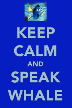 Keep Calm and Speak Whale