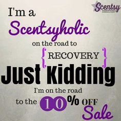 Almost EVERYTHING 10% off this month only! Place your order by August 31st! Kaylaholmes.Scentsy.us