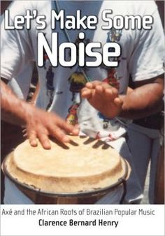 Let's make some noise: axé and the African roots of Brazilian popular music