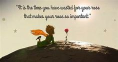 Most memorable quotes from The Little Prince , a Film based on Novel. Find important The Little Prince Quotes from book. The Little Prince Quotes about a prince's childhood. Little Prince Quotes Rose, Petit Prince Quotes, Little Prince Tattoo, The Little Prince, Rose Quotes, Quotes Quotes, Lyric Quotes, Qoutes, Prince Tattoos
