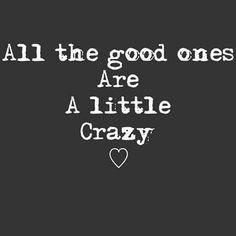 Like me....n probably my sista too.....because trust me...she is sooo good......she must be a bit crazy......love u.... N miss u ruhi....