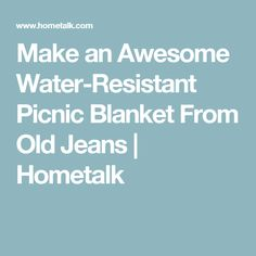 Make an Awesome Water-Resistant Picnic Blanket From Old Jeans | Hometalk