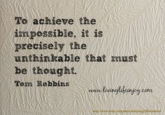 The unthinkable is the space between thoughts were wisdom resides.