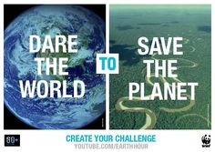 Dare the world to save the planet this Earth Hour?